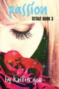 Passion (Desire Series #3)