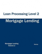 Mortgage Lending Loan Processing Level 2