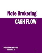 Cash Flow - Note Brokering