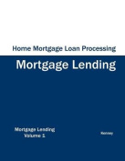 Home Mortgage Loan Processing - Mortgage Lending