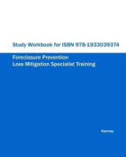 Study Workbook for ISBN 978-1933039374 Foreclosure Prevention Loss Mitigation Specialist Training