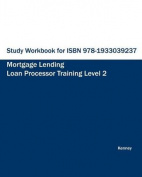 Study Workbook for ISBN 978-1933039237 Mortgage Lending Loan Processor Training