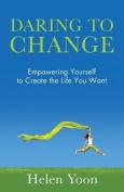 Daring to Change