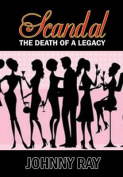 Scandal--The Death of a Legacy