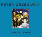 Peter Greenaway - the Food of Love