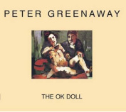 Peter Greenaway - the Ok Doll