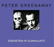 Peter Greenaway - Eisenstein in Guanajuato