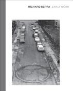 Richard Serra: Early Work