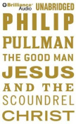 The Good Man Jesus and the Scoundrel Christ [Audio]