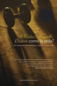 Suave Como la Seda?  [Spanish]