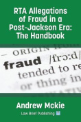 RTA Allegations of Fraud in a post-Jackson Era