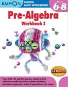 Pre-Algebra Workbook I, Grades 6-8