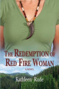 The Redemption of Red Fire Woman