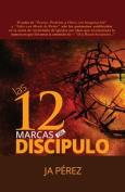 Las 12 Marcas del Discipulo [Spanish]