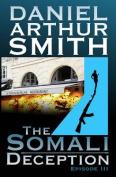 The Somali Deception Episode III