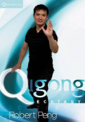 Robert Peng: Qigong Ecstasy [Region 1]