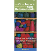 Interweave Press The Crocheter's Handy Guide To Yarn Requirements