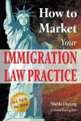 How to Market Your Immigration Law Practice