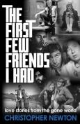 The First Few Friends I Had