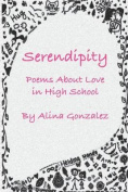 Serendipity, Poems about Love in High School