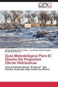Guia Metodologica Para El Diseno de Pequenas Obras Hidraulicas [Spanish]