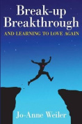 Break-Up Breakthrough & Learning to Love Again
