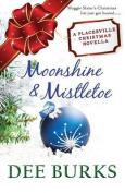Moonshine & Mistletoe  : A Placerville Christmas Novella
