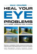 Heal Your Eye Problems with Herbs, Minerals and Vitamins [Large Print]