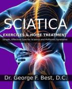 Sciatica Exercises & Home Treatment  : Simple, Effective Care for Sciatica and Piriformis Syndrome