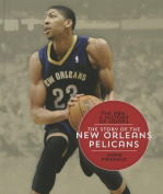 The Story of the New Orleans Pelicans (NBA