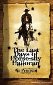 The Last Days of Horse-Shy Halloran