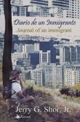 Diario de Un Inmigrante/Journal of an Immigrant