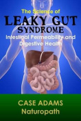 The Science of Leaky Gut Syndrome