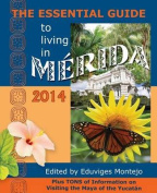 The Essential Guide to Living in Merida, 2014