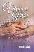 Vivir Es Servir [Spanish]