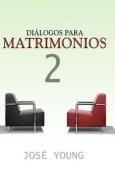 Dialogos Para Matrimonios 2 [Spanish]