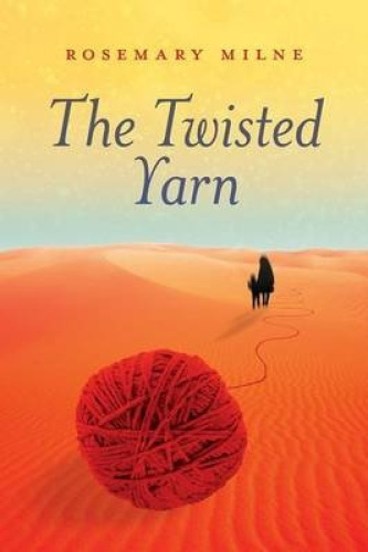 The Twisted Yarn by Rosemary Milne