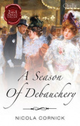 A Season Of Debauchery/The Notorious Lord/One Night Of Scandal