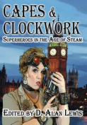 Capes and Clockwork