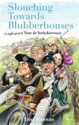 Slouching Towards Blubberhouses