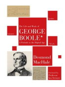The Life and Work of George Boole