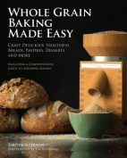Whole Grain Baking and Grinding Made Easy