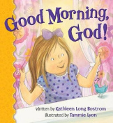 Good Morning, God! [Board Book]