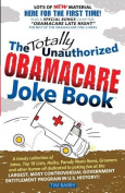 The Totally Unauthorized Obamacare Joke Book