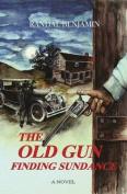 The Old Gun: Finding Sundance