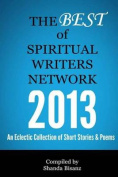 The Best of Spiritual Writers Network 2013