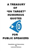 "A Treasury of ""On Target"" Humorous Quotes for Public Speakers"