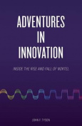 Adventures in Innovation