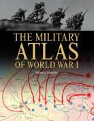 The Military Atlas of  WW I