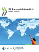 ITF Transport Outlook 2013